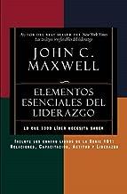 Elementos esenciales del liderazgo / Leadership Essentials (Serie 101: Relaciones, Capacitacion, Actitud Y Liderazgo) (Spanish Edition)