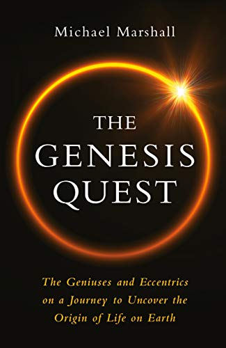 The Genesis Quest: The Geniuses and Eccentrics on a Journey to Uncover the Origin of Life on Earth (English Edition)