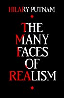 The Many Faces of Realism (Paul Carus Lectures)