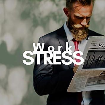 Work Stress - 22 Ways to Manage Stress