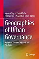 Geographies of Urban Governance: Advanced Theories, Methods and Practices
