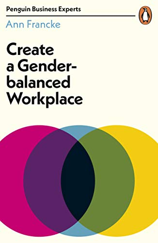 Create a Gender-Balanced Workplace (Penguin Business Experts Series) (English Edition)