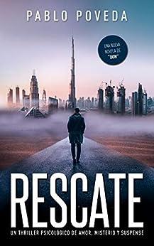 Rescate: una novela de Don, el millonario que llega donde la justicia no puede: Un thriller psicológico (Serie Don nº 5) (Spanish Edition) by [Pablo Poveda]