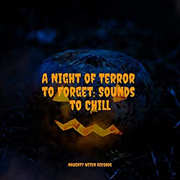 A Night of Terror to Forget: Sounds to Chill