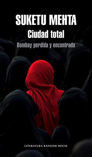Portada del libro Ciudad total de Suketu Mehta