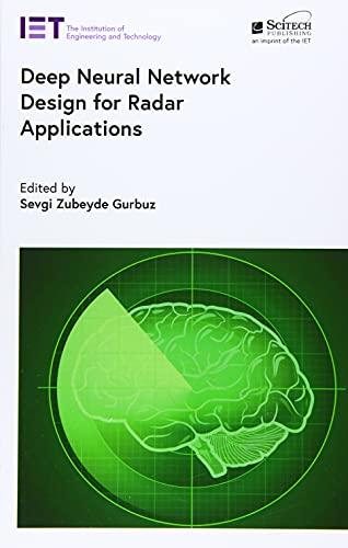 Deep Neural Network Design for Radar Applications (Radar, Sonar and Navigation)