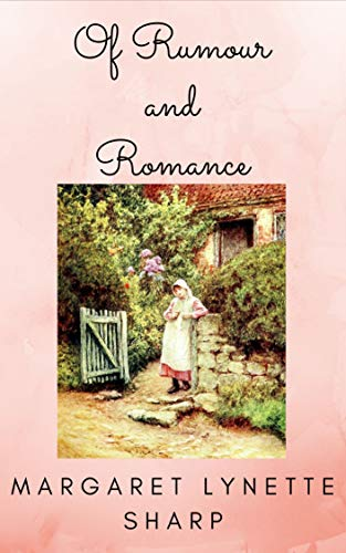 Of Rumour and Romance: A 'Pride and Prejudice' Variation Vignette by [Margaret Lynette Sharp]
