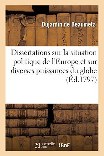 Dissertations sur la situation politique de l'Europe et sur diverses puissances du globe