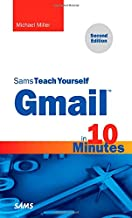 Gmail in 10 Minutes, Sams Teach Yourself (2nd Edition) (Sams Teach Yourself -- Minutes)