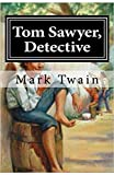 Tom Sawyer Detective (Annotated) (English Edition)...