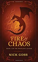 Fire and Chaos: Book 3 of the Traveler's League