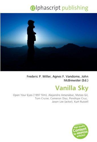 Vanilla Sky: Open Your Eyes (1997 film), Alejandro Amenábar, Mateo Gil, Tom Cruise, Cameron Diaz, Penélope Cruz,  Jason Lee (actor), Kurt Russell