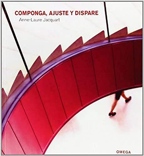 COMPONGA, AJUSTE Y DISPARE (FOTO,CINE Y TV-FOTOGRAFÍA Y...