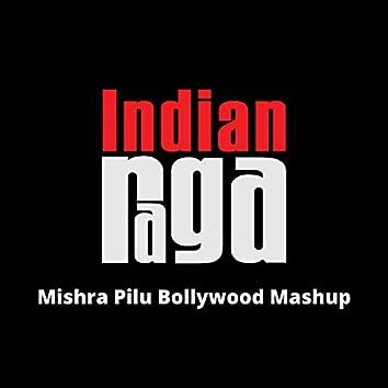 Mishra Pilu (Bollywood Mashup)