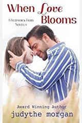 By Morgan, Judythe When Love Blooms: Volume 1 (Fitzpatrick Family Novella) Paperback - July 2014 Paperback