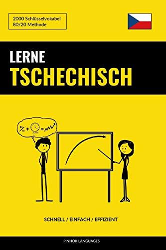 Lerne Tschechisch - Schnell / Einfach / Effizient: 2000 Schlüsselvokabel