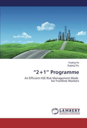 """2+1"" Programme: An Efficient HSE Risk Management Mode for Frontline Workers"