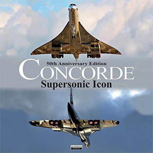 Concorde: Supersonic Icon - 50th Anniversary Edition (English Edition)
