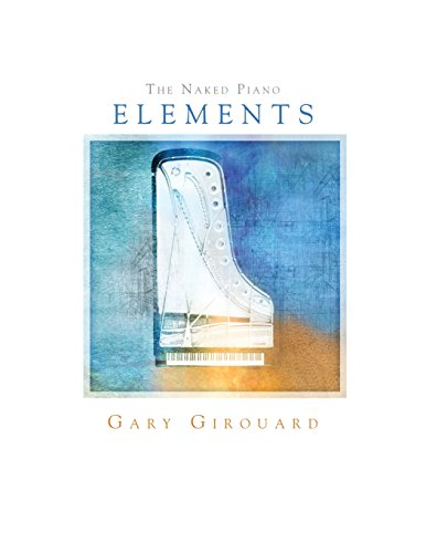 The Naked Piano 'Elements': Solo Piano Sheet Music