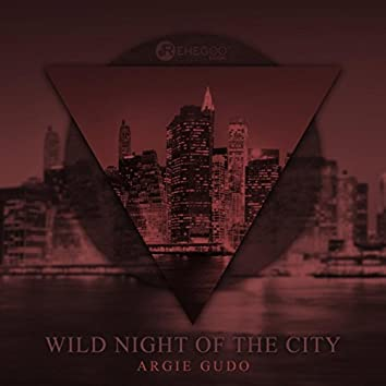 Wild Night Of The City