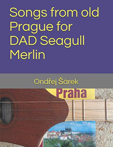 Songs from old Prague for DAD Seagull Merlin