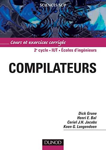 Compilateurs. Cours et exercices corrigés (Sciences Sup)