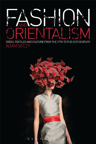 Fashion and Orientalism: Dress, Textiles and Culture from the 17th to the 21st Century (English Edition)