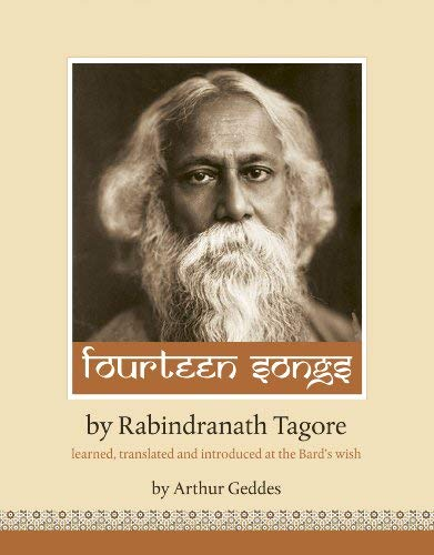 [(Fourteen Songs by Rabindranath Tagore: Learned, Translated and Introduced at the Bard's Wish by Arthur Geddes)] [Author: Rabindranath Tagore] published on (May, 2011)
