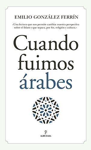 Cuando fuimos árabes (Al Ándalus)