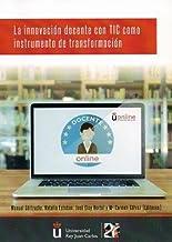 La innovación docente con TIC como instrumento de transformación