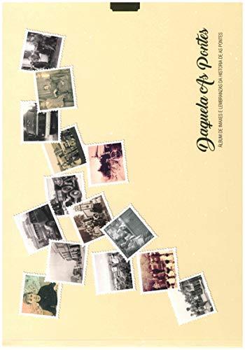 Daquela As Pontes. Album de imaxes e lembranzas da historía de As Pontes: Albúm de imaxes e lembranzas da historia de As Pontes