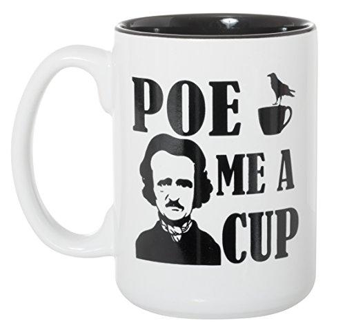 (Edgar Allan) Poe Me A Cup - Large Black Inlay 15 oz Double-Sided Coffee Tea Mug (White/Black Inside)