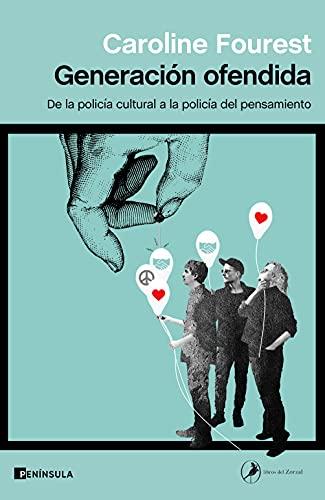 Generación ofendida: De la policía cultural a la policía del pensamiento (ATALAYA)