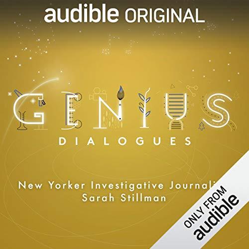Ep. 5: New Yorker Investigative Journalist Sarah Stillman (The Genius Dialogues) audiobook cover art