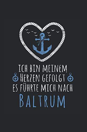 Ich bin meinem Herzen gefolgt - Baltrum: Norddeutschland NOTIZBUCH   Format 6x9