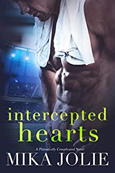 Intercepted Hearts: A Sports Romance (Platonically Complicated Book 4) by [Mika Jolie]