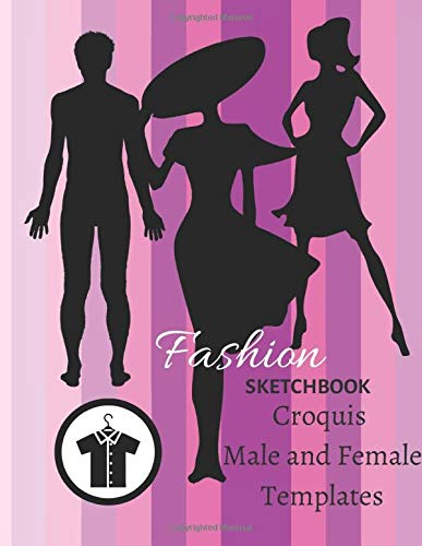 Fashion Sketchbook Croquis: Start or Develop Your Sketching and Designer Talent Perfect for Beginner and Intermediate Designer Styles and Fashion, ... Body Templates, Style Vogue Passion Women