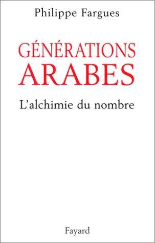 Générations arabes. La Chimie du nombre