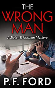 The Wrong Man (Slater & Norman Mysteries Book 4)