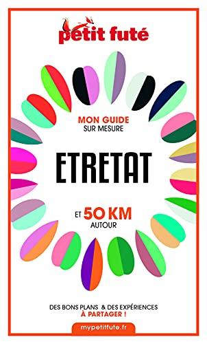 Couverture du livre ETRETAT ET 50 KM AUTOUR 2021 Carnet Petit Futé