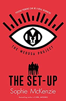 The Medusa Project: The Set-Up by [Sophie McKenzie]
