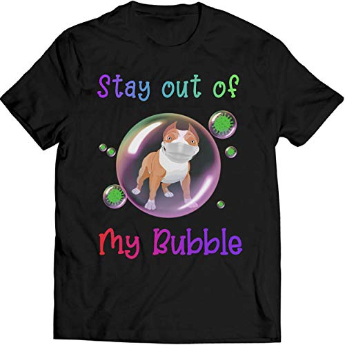 Stay Out of My Bubble Funny Shirt Pitbull Dog Lovers Shirt Quarantined Social Distancing T Shirt Men T-Shirt (XL, Black)