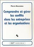 Comprendre et gérer les conflits dans les entreprises et les organisations
