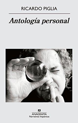 Antología personal (Narrativas hispánicas nº 542) (Spanish Edition)