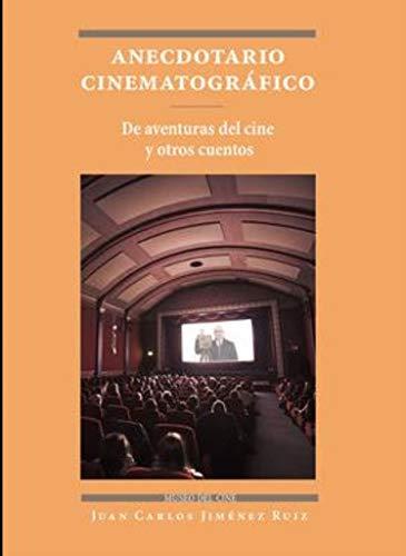 Anecdotario cinematográfico: De aventuras del cine y otros cuentos (Fondo en distribución)