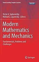 Modern Mathematics and Mechanics: Fundamentals, Problems and Challenges (Understanding Complex Systems)