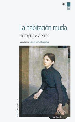 La habitación muda (Letras Nórdicas nº 23) de [Herbjørg Wassmo, Cristina Gómez Baggethun]