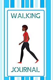 Walking Journal: Portable walking Logbook To Write In Daily, Trail Record Book to Keep Track Of Your Walks, Hiker's Journa...