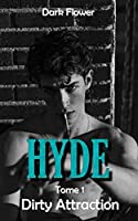 Hyde, Tome 1 - Dirty Attraction : Romance New Adult