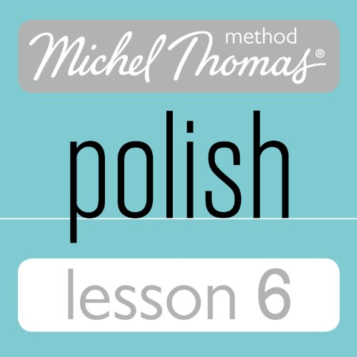 Michel Thomas Beginner Polish Lesson 6 audiobook cover art